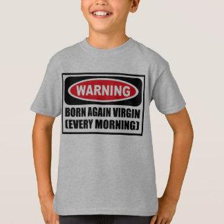 Warning BORN AGAIN VIRGIN (EVERY MORNING) Kid's T- T-Shirt