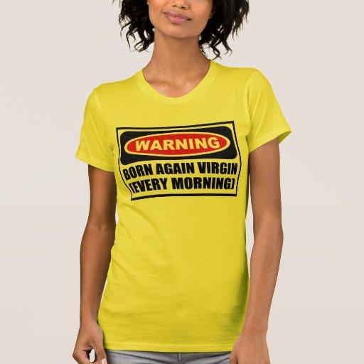 Warning BORN AGAIN VIRGIN (EVERY MORNING) Women's  T Shirt