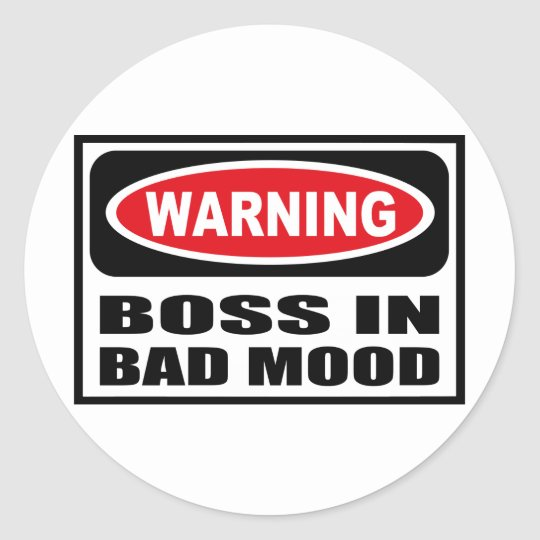 Warning BOSS IN BAD MOOD Sticker