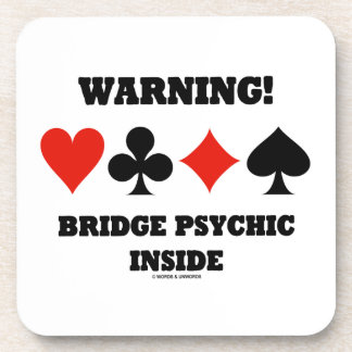 Warning! Bridge Psychic Inside (Four Card Suits) Drink Coasters