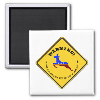 Warning! Buck Does Not Stop At This Election Sign 2 Inch Square Magnet