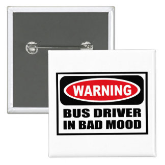 Warning BUS DRIVER IN BAD MOOD Button