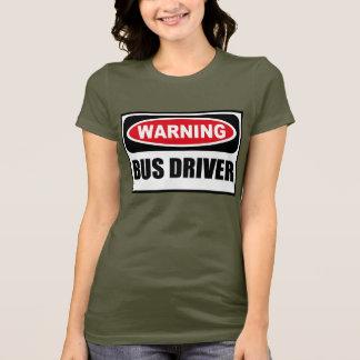 Warning BUS DRIVER Women's Dark T-Shirt