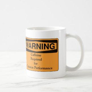 Warning--Caffeine Required for Optimum Performance Coffee Mug