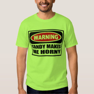 Warning CANDY MAKES ME HORNY Men's T-Shirt