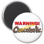 Warning Certified Chocoholic 2 Inch Round Magnet