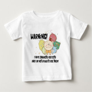 Warning Character Defects Baby T-Shirt
