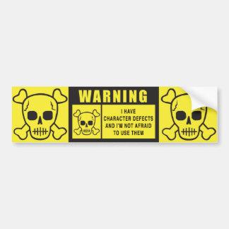 WARNING: CHARACTER DEFECTS CAR BUMPER STICKER