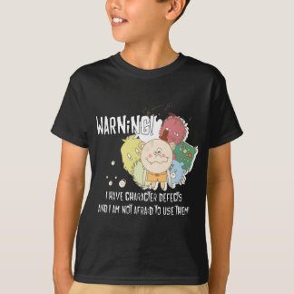 Warning Character Defects T-Shirt