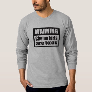 WARNING Chemo farts are toxic AA long sleeve T-shirts