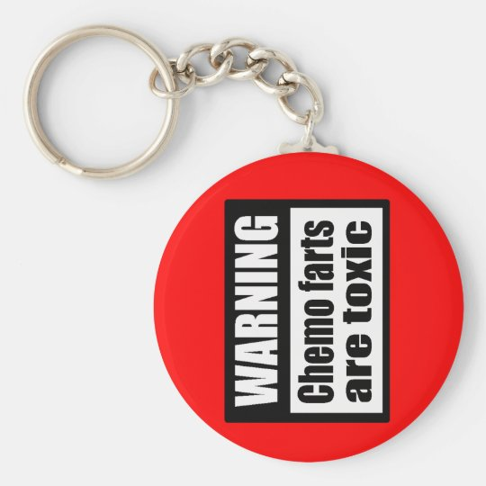 WARNING Chemo farts are toxic Keychain