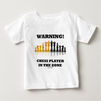 Warning! Chess Player In The Zone (Chess Set) Baby T-Shirt