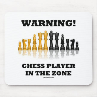 Warning! Chess Player In The Zone (Chess Set) Mouse Pad