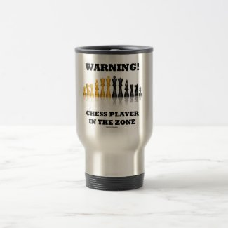 Warning! Chess Player In The Zone (Chess Set) Coffee Mugs
