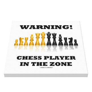 Warning! Chess Player In The Zone Geek Humor Canvas Print