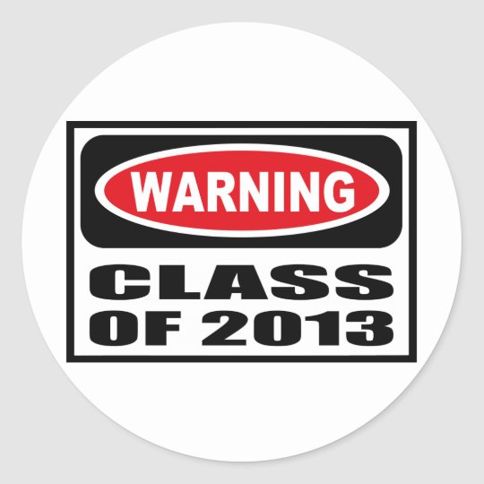 Warning CLASS OF 2013 Sticker
