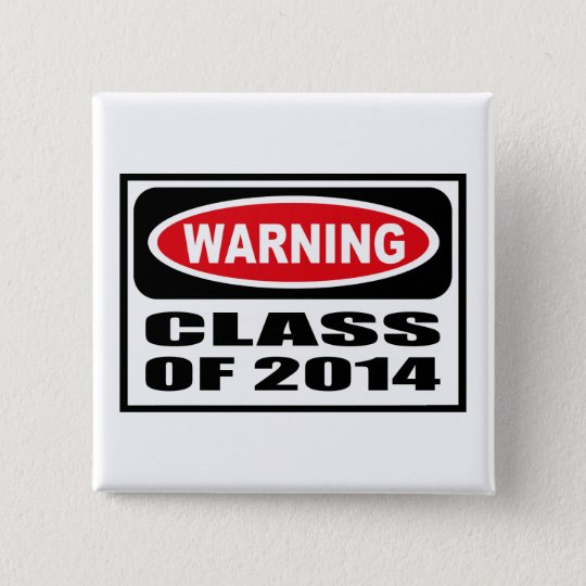 Warning CLASS OF 2014 Button