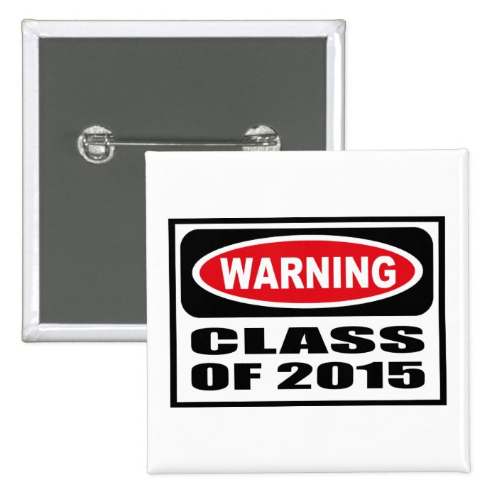 Warning CLASS OF 2015 Button