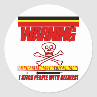 WARNING CLINICAL LAB TECH - I STICK  WITH NEEDLES CLASSIC ROUND STICKER