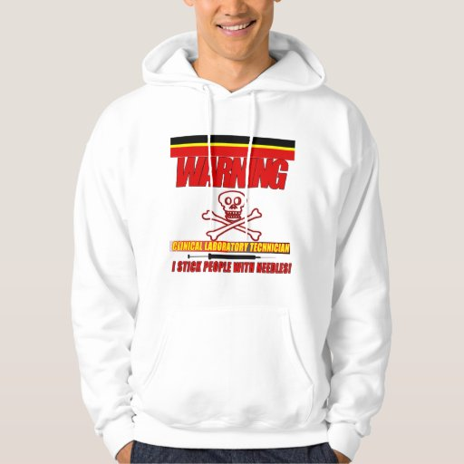 WARNING CLINICAL LAB TECH - I STICK  WITH NEEDLES HOODIE