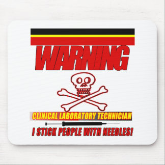 WARNING CLINICAL LAB TECH - I STICK  WITH NEEDLES MOUSE PAD