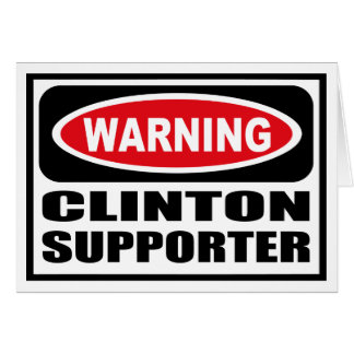 Warning CLINTON SUPPORTER Greeting Card