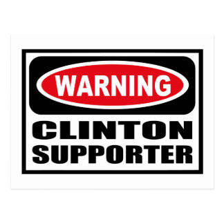 Warning CLINTON SUPPORTER Postcard