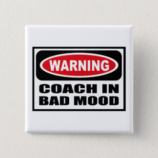 Warning COACH IN BAD MOOD Button