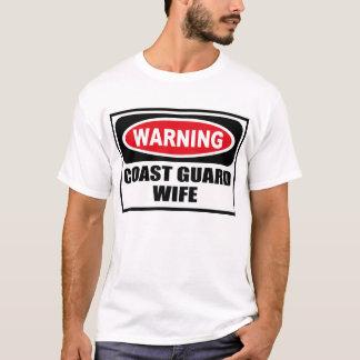 Warning COAST GUARD WIFE T-Shirt
