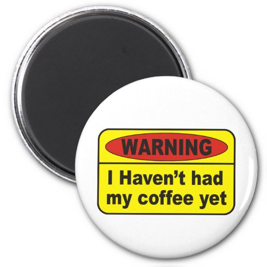 Warning - coffee magnet