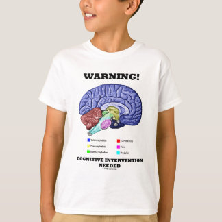 Warning! Cognitive Intervention Needed T-Shirt