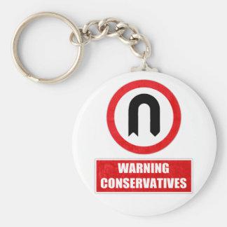 WARNING CONSERVATIVES (U turn) Keychain