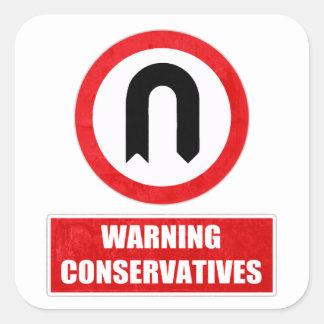 WARNING CONSERVATIVES (U turn) Square Sticker