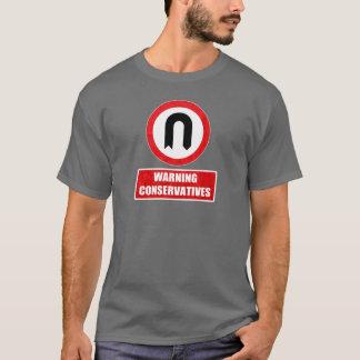 WARNING CONSERVATIVES (U turn) T-Shirt