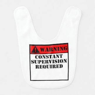 Warning Constant Supervision Required Baby Bibs