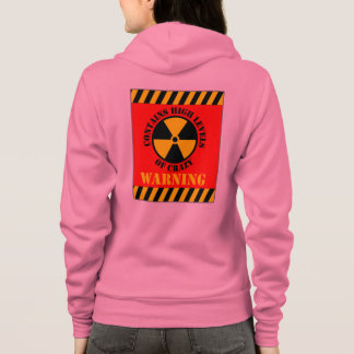 Warning Contains High Levels Of Crazy Hoodie