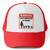 Warning: Crazy Chicken Lady Trucker Hat