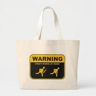 Warning Crazy Nurse At Work Bag
