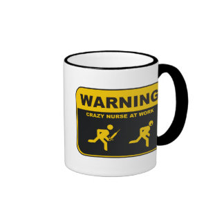 WARNING CRAZY NURSE RINGER COFFEE MUG