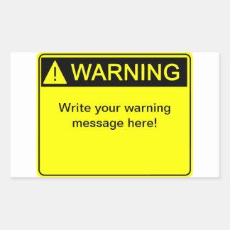 Warning! - Create your custom warning label! Rectangular Sticker
