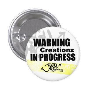 Warning Creationz in Progress Badge Pinback Button