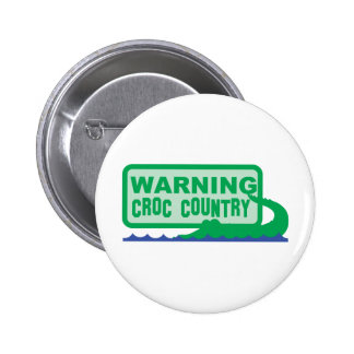 WARNING croc country! crocodile design Pin