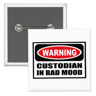Warning CUSTODIAN IN BAD MOOD Button