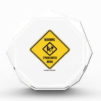 Warning Cybersurfer Inside (Sign) Acrylic Award
