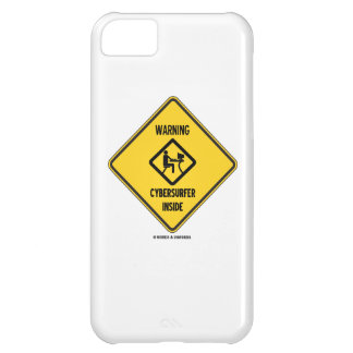 Warning Cybersurfer Inside (Sign) Case For iPhone 5C