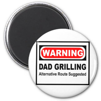 Warning dad grilling alternate route suggested magnet