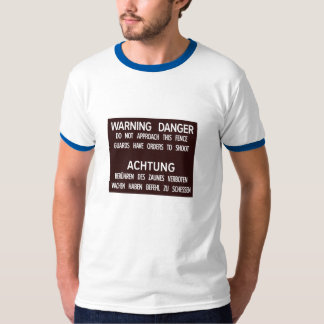 Warning Danger Achtung, Berlin Wall, Germany Sign T-Shirt