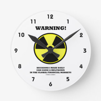 Warning! Decision Daily Cause Meltdown Financial Round Clocks