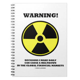 Warning! Decision Daily Cause Meltdown Financial Notebook