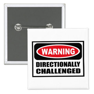 Warning DIRECTIONALLY CHALLENGED Button